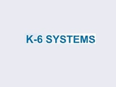 K-6 Systems